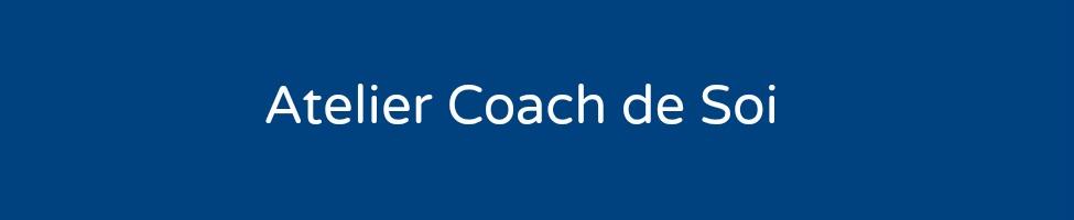 Atelier Coach de soi
